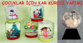 Hafta Sonu Etkinliği: Çocuklar için 2 Farklı Kar KüresiYapımı